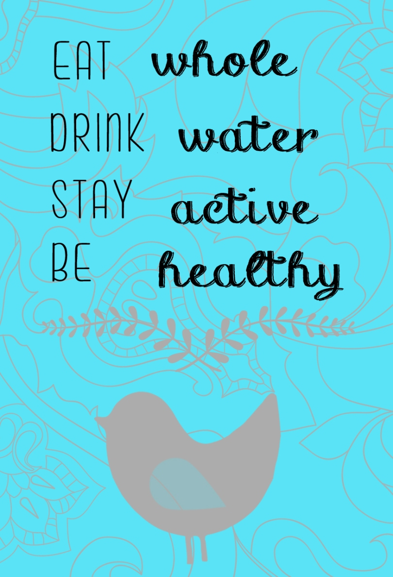 http://eatingwhole.files.wordpress.com/2012/10/eat-whole-drink-water-quote.jpg?w=810