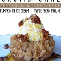 Pumpkin Crumb Cake with Pumpkin Pie Ice Cream, Maple Pecan Praline
